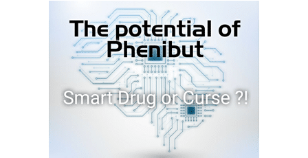 The potential of Phenibut – Smart Drug or Curse ?!